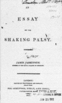 an essay on the shaking palsy by james parkinson 1817 The disease was called shaking palsy before it took the name of james parkinson imbalance and uncontrollable shaking — are all too familiar by the time james parkinson formally described it in 1817 1817 copy of an essay on the shaking palsy, by james.