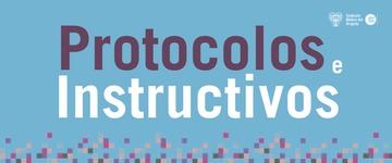 Protocolos e instructivos